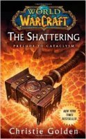 Книга World of Warcraft: The Shattering: Book One of Cataclysm (Мягкий переплёт) (Eng)