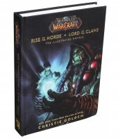 Книга World of Warcraft: Rise of the Horde and Lord of the Clans: The Illustrated Novels