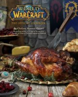 Книга World of Warcraft: The Official Cookbook (Твёрдый переплёт) (Eng)